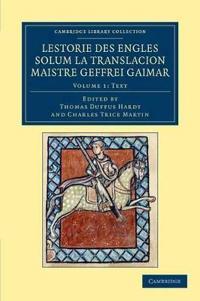 Lestorie des Engles solum la translacion Maistre Geoffrei Gaimar 2 Volume Set Lestorie des Engles solum la translacion Maistre Geoffrei Gaimar