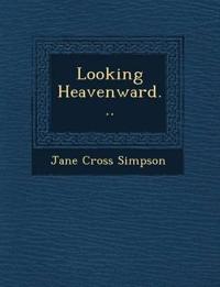 Looking Heavenward...