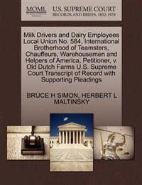 Milk Drivers and Dairy Employees Local Union No. 584, International Brotherhood of Teamsters, Chauffeurs, Warehousemen and Helpers of America, Petitioner, V. Old Dutch Farms U.S. Supreme Court Transcript of Record with Supporting Pleadings