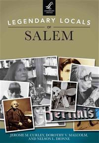 Legendary Locals of Salem