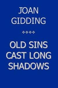 Old Sins Cast Long Shadows