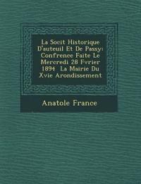 La Soci¿t¿ Historique D'auteuil Et De Passy: Conf¿rence Faite Le Mercredi 28 F¿vrier 1894 ¿ La Mairie Du Xvie Arondissement