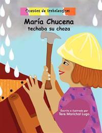 Maria Chucena Techaba Su Choza: Cuentos de Trabalenguas