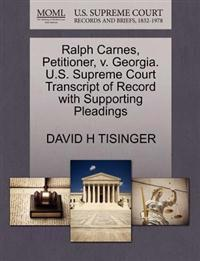 Ralph Carnes, Petitioner, V. Georgia. U.S. Supreme Court Transcript of Record with Supporting Pleadings