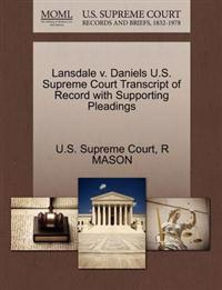 Lansdale V. Daniels U.S. Supreme Court Transcript of Record with Supporting Pleadings