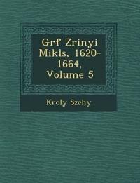 Gr¿f Zrinyi Mikl¿s, 1620-1664, Volume 5