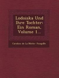 Lodoiska Und Ihre Tochter: Ein Roman, Volume 1...