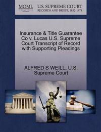 Insurance & Title Guarantee Co V. Lucas U.S. Supreme Court Transcript of Record with Supporting Pleadings