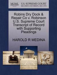 Robins Dry Dock & Repair Co V. Robinson U.S. Supreme Court Transcript of Record with Supporting Pleadings