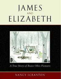 James and Elizabeth, a True Story of Brave Ohio Pioneers