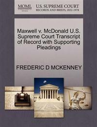 Maxwell V. McDonald U.S. Supreme Court Transcript of Record with Supporting Pleadings