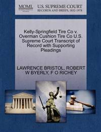 Kelly-Springfield Tire Co V. Overman Cushion Tire Co U.S. Supreme Court Transcript of Record with Supporting Pleadings