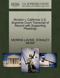 Munton V. California U.S. Supreme Court Transcript of Record with Supporting Pleadings