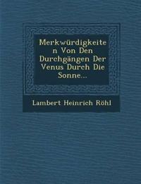 Merkwürdigkeiten Von Den Durchgängen Der Venus Durch Die Sonne...