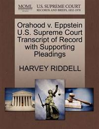 Orahood V. Eppstein U.S. Supreme Court Transcript of Record with Supporting Pleadings