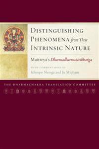 Distinguishing Phenomena from Their Intrinsic Nature: Maitreya's Dharmadharmatavibhanga