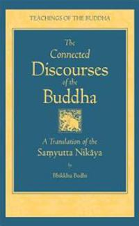 The Connected Discourses of the Buddha