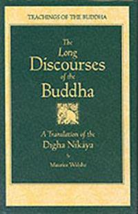 The Long Discourses of the Buddha: A Translation of the Digha Nikaya