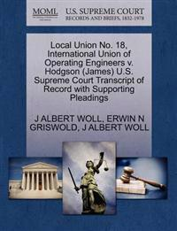 Local Union No. 18, International Union of Operating Engineers V. Hodgson (James) U.S. Supreme Court Transcript of Record with Supporting Pleadings