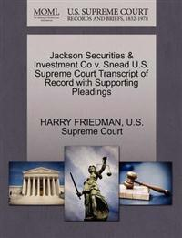 Jackson Securities & Investment Co V. Snead U.S. Supreme Court Transcript of Record with Supporting Pleadings