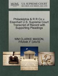Philadelphia & R R Co V. Eisenhart U.S. Supreme Court Transcript of Record with Supporting Pleadings