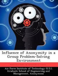 Influence of Anonymity in a Group Problem-Solving Environment