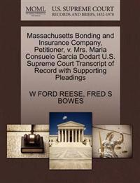 Massachusetts Bonding and Insurance Company, Petitioner, V. Mrs. Maria Consuelo Garcia Dodart U.S. Supreme Court Transcript of Record with Supporting Pleadings