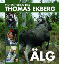 Vilthantering med Thomas Ekberg : älg