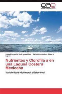 Nutrientes y Clorofila a En Una Laguna Costera Mexicana