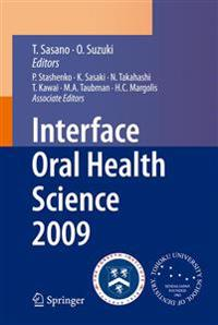 Interface Oral Health Science 2009
