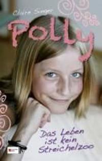 Polly 02. Das Leben ist kein Streichelzoo