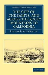 The City of the Saints, and across the Rocky Mountains to California