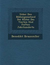 Ueber Den Bildungszustand Der Kl¿ster Des Vierten Und F¿nften Jahrhunderts