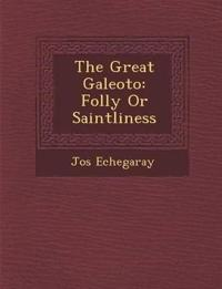 The Great Galeoto: Folly Or Saintliness