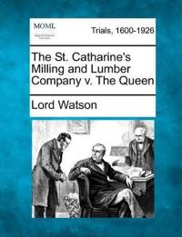 The St. Catharine's Milling and Lumber Company V. the Queen