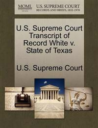U.S. Supreme Court Transcript of Record White V. State of Texas