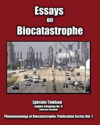 Essays on Biocatastrophe: And the Collapse of Global Consumer Society