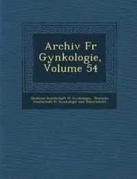 Archiv Fur GYN Kologie, Volume 54