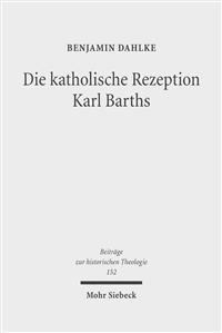 Die Katholische Rezeption Karl Barths