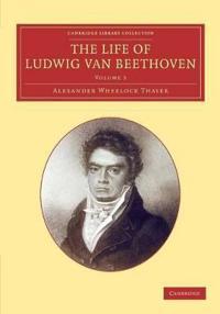The Life of Ludwig Van Beethoven: Volume 3