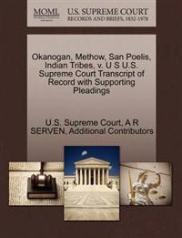 Okanogan, Methow, San Poelis, Indian Tribes, V. U S U.S. Supreme Court Transcript of Record with Supporting Pleadings