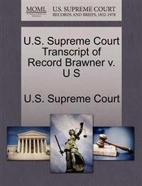 U.S. Supreme Court Transcript of Record Brawner V. U S