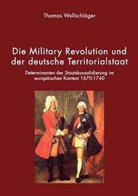 Die Military Revolution Und Der Deutsche Territorialstaat