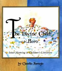 The Divine Child and the Hero: Inner Meaning in Children's Literature