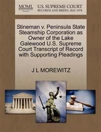 Stineman V. Peninsula State Steamship Corporation as Owner of the Lake Galewood U.S. Supreme Court Transcript of Record with Supporting Pleadings
