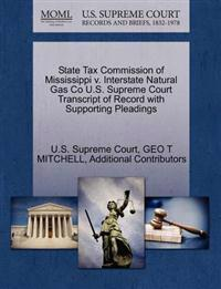 State Tax Commission of Mississippi V. Interstate Natural Gas Co U.S. Supreme Court Transcript of Record with Supporting Pleadings