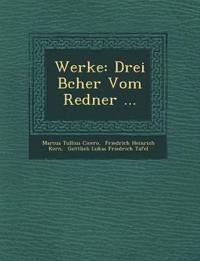 Werke: Drei B¿cher Vom Redner ...