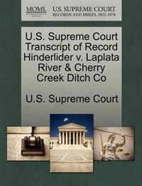 U.S. Supreme Court Transcript of Record Hinderlider V. Laplata River & Cherry Creek Ditch Co
