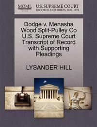 Dodge V. Menasha Wood Split-Pulley Co U.S. Supreme Court Transcript of Record with Supporting Pleadings