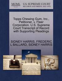 Topps Chewing Gum, Inc., Petitioner, V. Fleer Corporation. U.S. Supreme Court Transcript of Record with Supporting Pleadings